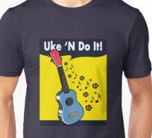 Uke 'N Do It! Unisex T-Shirt