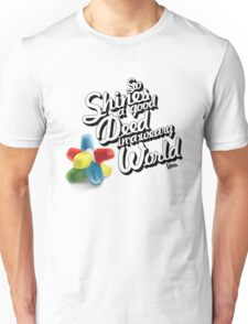 So Shines a Good Deed in a Weary World T-Shirt