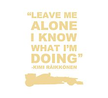 Kimi Raikkonen Leave me alone  Photographic Print