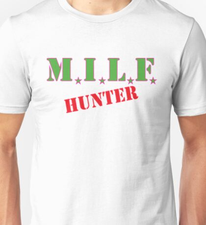 Milf Hunter...Back to the 80's Style Unisex T-Shirt