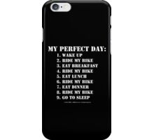 My Perfect Day: Ride My Bike - White Text iPhone Case/Skin