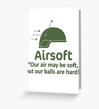 Airsoft - Soft air but hard balls Greeting Card