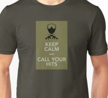 Keep calm and call your hits Unisex T-Shirt