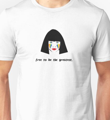 Sia - Maddie - Free To Be The Greatest Unisex T-Shirt