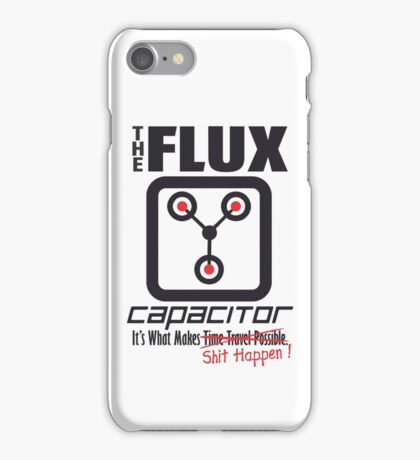 The Flux Capacitor - Makes $#it Happen iPhone Case/Skin