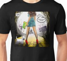 Toto, we are going home! Unisex T-Shirt