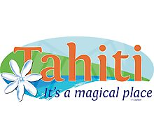 Tahiti, it's a magical place Photographic Print