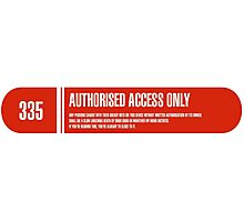 """""""Authorised personnel only"""" label Photographic Print"""
