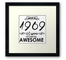 Made in 1969... 45 Years of being Awesome Framed Print