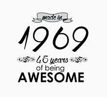 Made in 1969... 45 Years of being Awesome T-Shirt