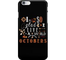 A World Where There Are Octobers iPhone Case/Skin
