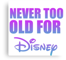 never too old Canvas Print