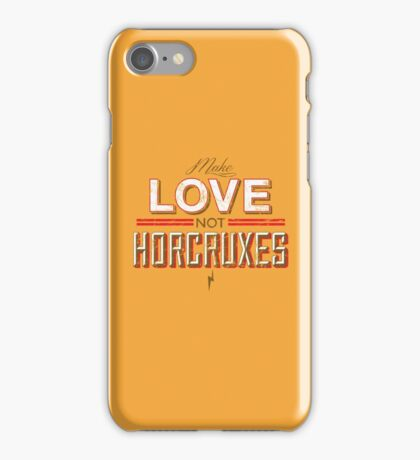 Make Love Not Horcruxes iPhone Case/Skin