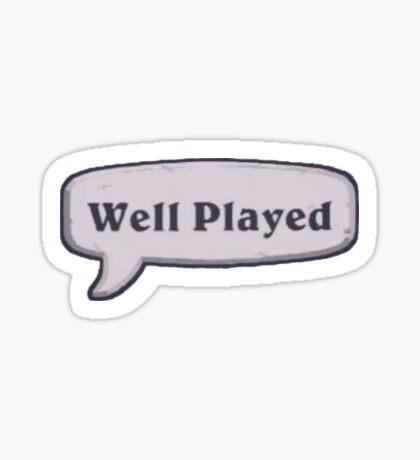 Well Played ^_^ Sticker
