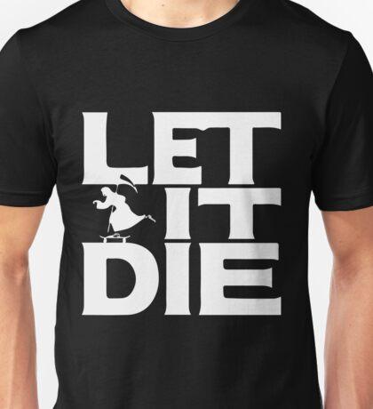 LET IT DIE T-Shirt Unisex T-Shirt