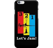 3, 2, 1, Let's Jam! iPhone Case/Skin