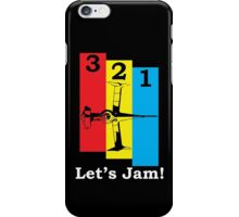 3, 2, 1, Let's Jam! iPhone Case/Skin
