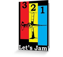 3, 2, 1, Let's Jam! Greeting Card