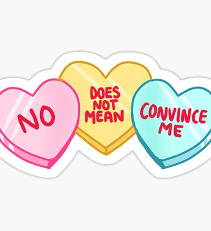 no does not mean convince me Sticker