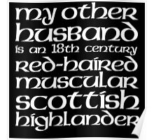 Limited Edition 'My Other Husband is a Scottish Highlander' T-Shirt Poster