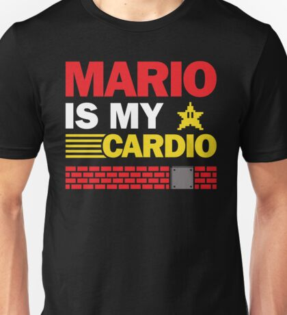 Mario Is My Cardio Unisex T-Shirt