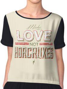 Make Love Not Horcruxes Chiffon Top