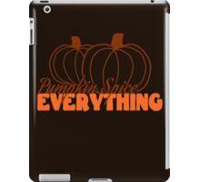 Pumpkin Spice Everything! iPad Case/Skin