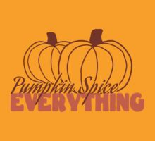 Pumpkin Spice Everything! by pixel-pie-pro