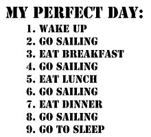 My Perfect Day: Go Sailing - Black Text by cmmei