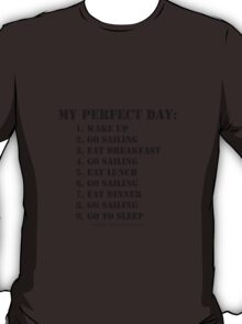 My Perfect Day: Go Sailing - Black Text T-Shirt