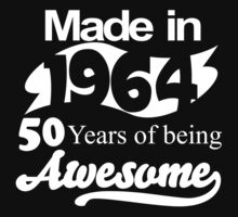 Made in 1964... 50 Years of being Awesome T-Shirt