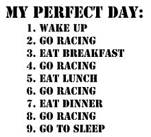 My Perfect Day: Go Racing - Black Text by cmmei