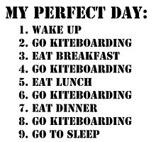 My Perfect Day: Go Kiteboarding - Black Text by cmmei