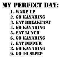 My Perfect Day: Go Kayaking - Black Text by cmmei