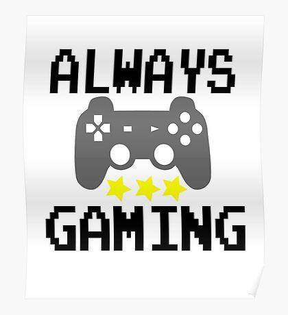 Always Gaming Poster