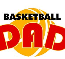 Made for Basketball DADS by inkedcreatively