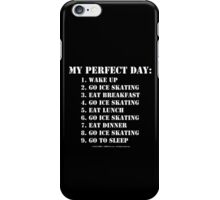 My Perfect Day: Go Ice Skating - White Text iPhone Case/Skin