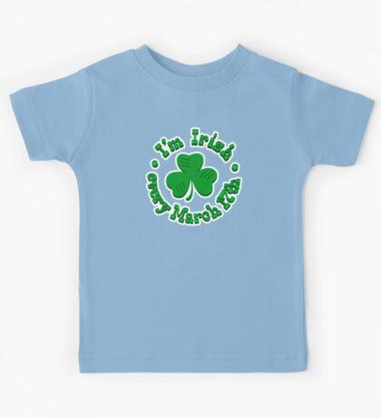 I'm Irish every March 17th Kids Tee