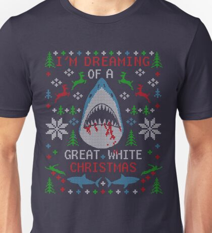Dreaming of a GREAT WHITE SHARK UGLY CHRISTMAS Unisex T-Shirt