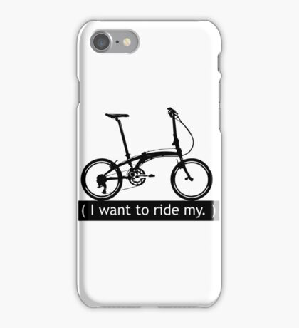 I want to ride my. iPhone Case/Skin