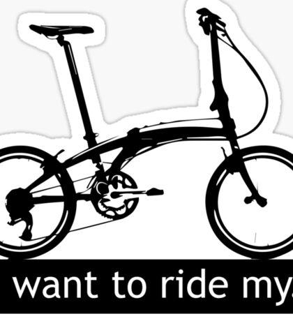 I want to ride my. Sticker