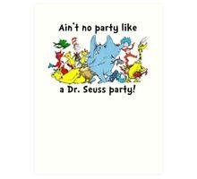 Dr. Seuss Party Art Print