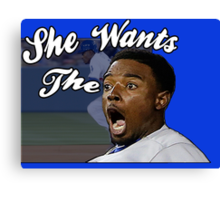 She Wants the Dee  Canvas Print