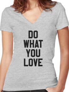 DO WHAT YOU LOVE Women's Fitted V-Neck T-Shirt