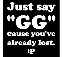 Just Say GG Steam PC Gamer Master Race Photographic Print