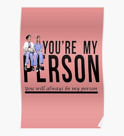 Grey's Anatomy Quotes - You are my Person  Poster