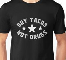 Buy Tacos Not Drugs Unisex T-Shirt