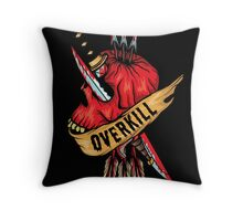 Overkill Throw Pillow