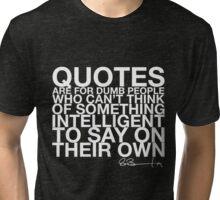 A Quote Tri-blend T-Shirt