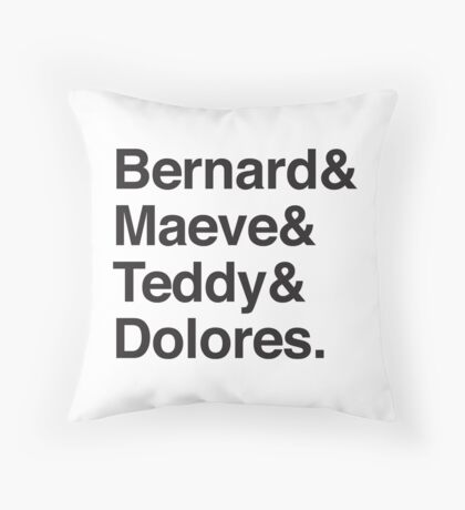 Bernard & Maeve & Teddy & Dolores. Throw Pillow